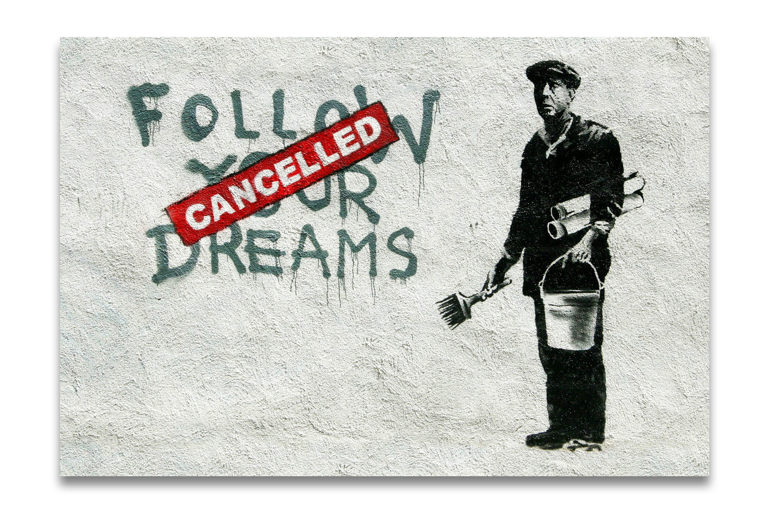 banksy follow your dreams cancelled kunstdruck auf leinwand. Black Bedroom Furniture Sets. Home Design Ideas